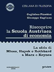 Riscoprire la Scuola Austriaca di economia. La sfida di Mises, Hayek e Rothbard a Marx e Keynes