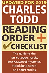 Charles Todd Reading Order and Checklist: The guide to the Ian Rutledge novels, Bess Crawford mysteries, standalone novels and short stories Kindle Edition