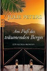 Am Fuß des träumenden Berges: Ein Kenia-Roman Taschenbuch