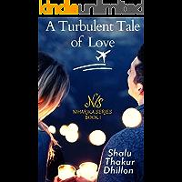 A Turbulent Tale of Love: (Indian Romance) (Niharika Series Book 1)