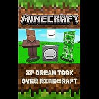 Minecraft: If Dream Took Over Minecraft (English Edition)