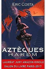 Harem (Roman historique / Roman initiatique) (Aztèques t. 1) Format Kindle