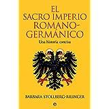 El Sacro Imperio Romano-Germánico: Una historia concisa