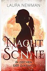 NACHTSONNE - Im Zeichen der Zukunft (Die Nachtsonne Chroniken 3) Kindle Ausgabe