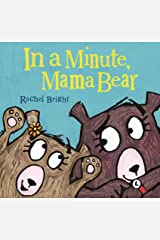 In a Minute, Mama Bear (Mama and Bella Bear) Gebundene Ausgabe