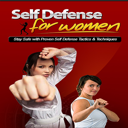 Self Defense For Women : Stay Safe With Proven Self Defense Tactics & Techniques