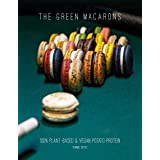 The Green Macarons: 100% Plant-based & Vegan Potato Protein (Sustainable Baking Book 2)