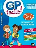 Mon CP facile ! adapté aux enfants DYS et en difficultés d'apprentissage (Mon primaire facile DYS)