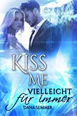 Kiss me - Vielleicht für immer Kindle Ausgabe