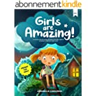 GIRLS ARE AMAZING: A Collection of Short Stories for Girls about Courage, Strength and Love - Present for Girls (English Edit