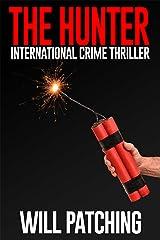 The Hunter: International Crime Thriller (Hunter/O'Sullivan Adventures Book 2) Kindle Edition