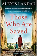 Those Who Are Saved: A gripping and heartbreaking World War II story Kindle Edition