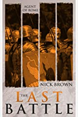 Agent of Rome: The Last Battle Kindle Edition