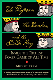 The Professor, the Banker, and the Suicide King: Inside the Richest Poker Game of All Time (English Edition)