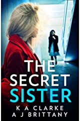 The Secret Sister: The new dark and twisted psychological thriller that will keep you up all night Kindle Edition