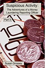 Suspicious Activity: The Adventures of a Money Laundering Reporting Officer - Part 3 Kindle Edition