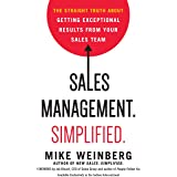 Sales Management. Simplified : The Straight Truth About Getting Exceptional Results from Your Sales Team