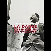 La Danse des infidèles: Bud Powell à Paris (MUSIQUES)