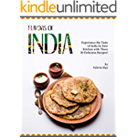 Flavors of India: Experience the Taste of India In Your Kitchen with These 30 Delicious Recipes!