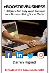 #BOOSTMYBUSINESS: 150 Quick And Easy Ways To Grow Your Business Using Social Media Kindle Edition