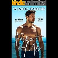 Fake It For Me (Bad Boy Greeks Book 1) (English Edition)