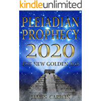 Pleiadian Prophecy 2020: The New Golden Age (English Edition)