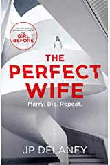 The Perfect Wife: The unique and explosive new thriller from the globally bestselling author of The Girl Before Kindle Edition