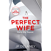 The Perfect Wife: an explosive thriller from the globally bestselling author of The Girl Before (English Edition)