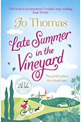 Late Summer in the Vineyard: A gorgeous read filled with sunshine and wine in the South of France Kindle Edition