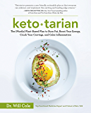 Ketotarian: The (Mostly) Plant-Based Plan to Burn Fat, Boost Your Energy, Crush Your Cravings, and Calm Inflammation (English Edition)