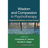 Wisdom and Compassion in Psychotherapy: Deepening Mindfulness in Clinical Practice (English Edition)