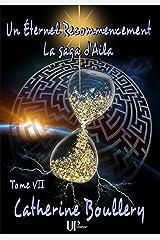 Un Éternel recommencement: La saga d'Aila - Tome VII Format Kindle