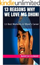 13 Reasons Why We Love MS Dhoni: 13 Best Moments In Dhoni's Career (We Love you Dhoni)