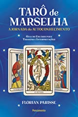 Taro De Marselha A Jornada Do Autoconhecimento - Guia do Usuario para Tiragens e Interpretacoes (Em Portugues do Brasil) Broché