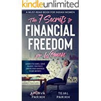 The 7 Secrets to Financial Freedom for Women: Learn to Earn, Save, Invest, Protect, Grow and Manage Your Money