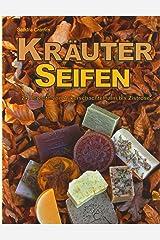 Kräuterseifen: 24 Rezepte von Ackerschachtelhalm bis Zistrose Taschenbuch