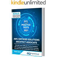 AWS Certified Solutions Architect Associate Practice Tests 2021 [SAA-C02]: 390 AWS Practice Exam Questions with Answers…