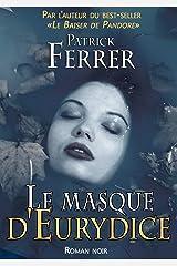 Le masque d'Eurydice: [Thriller d'espionnage] Format Kindle