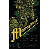 Miscreations: Gods, Monstrosities & Other Horrors (English Edition)