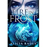 Fire in Frost: A Teen Psychic Paranormal Series (Crystal Frost Book 1)