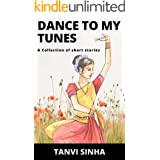Dance to My Tunes: A collection of short stories