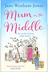 Mum in the Middle: Feel good, funny and unforgettable Kindle Edition