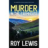 MURDER IN THE FARMHOUSE an addictive crime mystery full of twists (Arnold Landon Detective Mystery and Suspense Book 3) (Engl