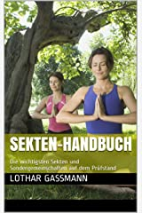 Sekten-Handbuch: Die wichtigsten Sekten und Sondergemeinschaften auf dem Prüfstand Kindle Ausgabe
