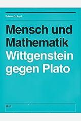 Mensch und Mathematik: Wittgenstein gegen Plato Kindle Ausgabe