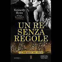 Un re senza regole (All the King's Men Vol. 1) (Italian Edition)