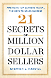 21 Secrets of Million-Dollar Sellers: America's Top Earners Reveal the Keys to Sales Success (English Edition)