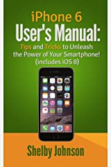 iPhone 6 User's Manual: Tips & Tricks to Unleash the Power of Your Smartphone! (includes iOS 8) (English Edition) Formato Kindle