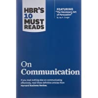 HBR's 10 Must Reads: On Communication (Harvard Business Review Must Reads)