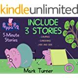 Peppa Pig 5 Minute Stories: Great 5-Minutes Stories Of Peppa Pig For Kids 2-4 Ages - Vol. 2 - Includes 3 Stories - Camping ,